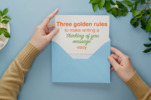 Note that says three golden rules to make writing a 'thinking of you' message.